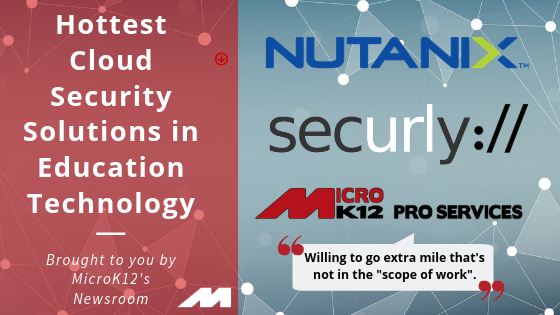 Hottest Cloud Security Solutions in Education Technology